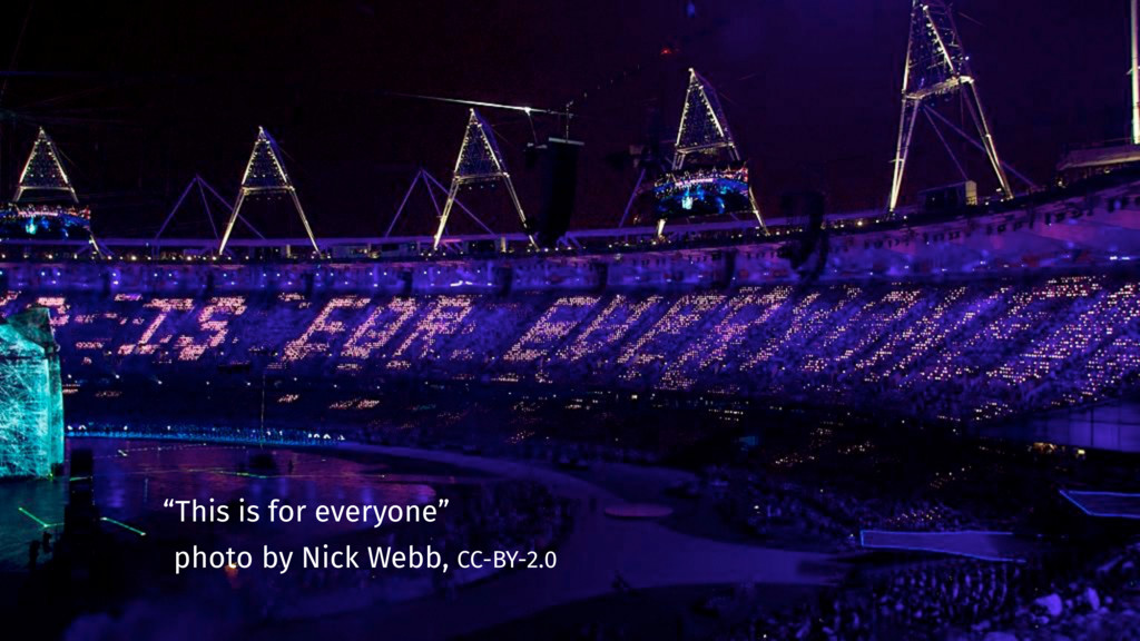 """This is for everyone"", opening ceremony of the Olympic games, London 2012, photo by Nick Webb, CC-BY-2.0"